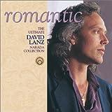 Romantic: The Ultimate David Lanz Narada Collection