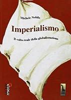 Imperialismo. Il volto reale della globalizzazione