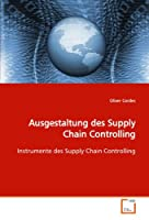 Ausgestaltung des Supply Chain Controlling: Instrumente des Supply Chain Controlling