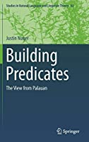 Building Predicates: The View from Palauan (Studies in Natural Language and Linguistic Theory)