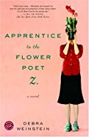 Apprentice to the Flower Poet Z.: A Novel