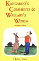 Kangaroo's Comments & Wallaby Words: The Aussie Word Book