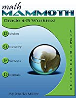 Math Mammoth Grade 4-B Worktext