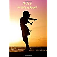 The Joy of the Lord is my Strength: 2019 Daily Planner for Christian Women with Prayer Scripture and Thankfulness prompts for every day of the year