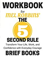 Workbook for Mel Robbins' The 5 Second Rule: Transform Your Life Work and Confidence with Everyday Courage [並行輸入品]
