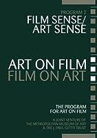 Art on Film/Film on Art, Film Sense/Art Sense