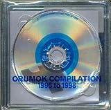 ORUMOK COMPILATION 1995 to 1998