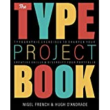 The Type Project Book, 1/e: Typographic Projects to Sharpen Your Creative Skills & Diversify Your Portfolio
