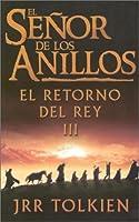 El Senor De Los Anillos: El Retorno Del Rey (Tolkien, J. R. R. Lord of the Rings. 3.)