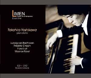 ベートーヴェン:ピアノ・ソナタ第14番嬰ハ短調Op.27-2「月光」、ラヴェル:夜のガスパール 他 (Beethoven, Chopin, Liszt, Ravel / Takahiro Yoshikawa (P)) (CD+DVD)