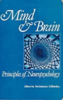 Mind and Brain: Principles of Neuropsychology