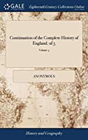 Continuation of the Complete History of England. of 5; Volume 4