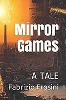 Mirror Games: A Tale (Novels & Tales)