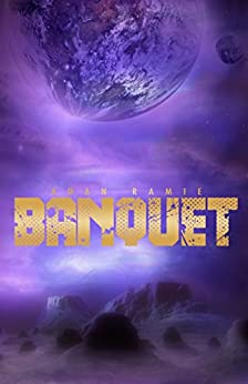 Banquet: Lesbian Science Fiction Space Opera (Lesbians in Space Book 1) by [Ramie, Adan]