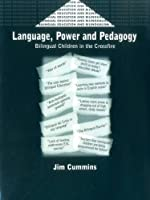 Language, Power, and Pedagogy: Bilingual Children in the Crossfire (Bilingual Education and Bilingualism, 23)