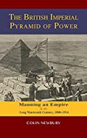 The British Imperial Pyramid of Power: Manning an Empire in the Long Nineteenth Century, 1800-1914