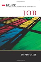 Job: A Theological Commentary on the Bible (Belief) by Steven Chase(2013-04-26)