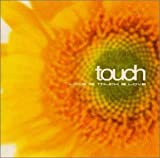 touch?LOVE IS TOUCH IS LOVE
