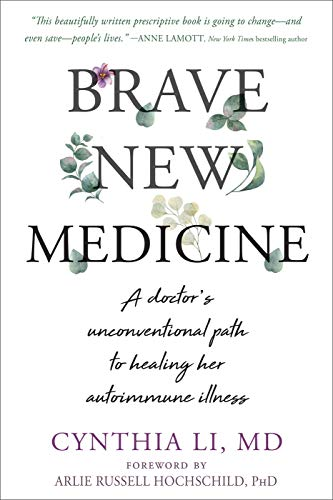 Brave New Medicine: A Doctor's Unconventional Path to Healing Her Autoimmune Illness (English Edition)
