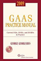 GAAS Practice Manual 2009: Current Sass, Ssaes, and Ssarss in Practice