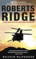 ROBERTS RIDGE: A Story of Courage and Sacrifice on Takur Ghar Mountain, Afghanistan by Malcolm MacPherson(2006-07-25)