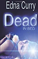 Dead in Bed (A Lacey Summers PI Mystery)
