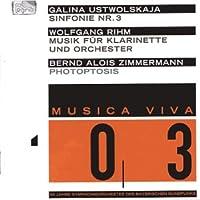 Ustvolskaya: Symphony No.3 / Rihm: Music for Clarinet and Orchestra / Zimmermann: Photoptosis