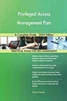 Privileged Access Management Pam A Complete Guide - 2020 Edition