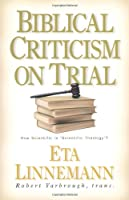 """Biblical Criticism on Trial: How Scientific Is """"Scientific Theology""""?"""