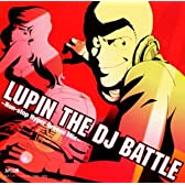 LUPIN THE DJ BATTLE~Non Stop Hyper Groove Mix~