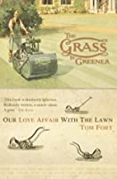 The Grass is Greener: Our Love Affair with the Lawn