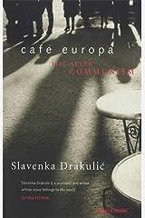 Cafe Europa: Life After Communism Digital