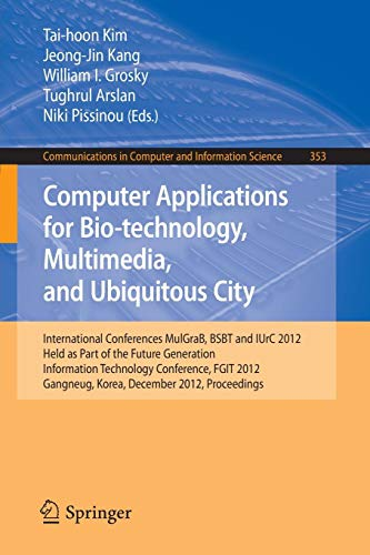 Download Computer Applications for Bio-technology, Multimedia and Ubiquitous City (Communications in Computer and Information Science) 364235520X