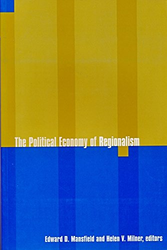 Download The Political Economy of Regionalism (New Directions in World Politics) 0231106637
