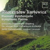 Karlowicz: Symphonin Poems