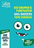 KS2 English Grammar and Punctuation Age 7-9 SATs Topic Practice Workbook: 2019 (Letts KS2 Revision Success)