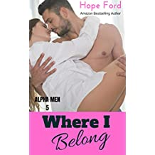 Where I Belong (Alpha Men Book 5)