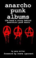 anarcho punk albums: the band's story behind anarchist punk music