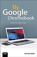 My Google Chromebook (4th Edition) (My...)