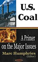 U.S. Coal: A Primer On the Major Issues