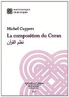 La Composition Du Coran: Nazm Al-Qur'an (Rhetorique Semitique)