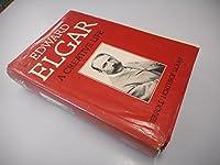 Edward Elgar: A Creative Life