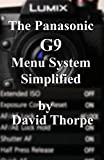 The Panasonic G9 Menu System Simplified Independently published