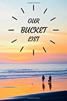 Our Bucket List: A Creative and Inspirational Adventure Of Life, Journal For Couples, 6x9, 204 pages (extra space for photos)