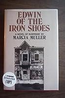 Edwin of the Iron Shoes: A Novel of Suspense (Mw Suspense)