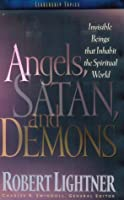 Angels, Satan and Demons (Swindoll Leadership Library)