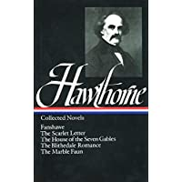 Nathaniel Hawthorne: Collected Novels (LOA #10): The Scarlet…