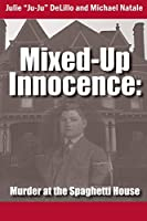 Mixed-Up Innocence: Murder at the Spaghetti House