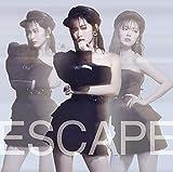 Escape (初回生産限定盤A) (DVD付) (特典なし)