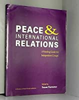 Peace and International Relations: Funding Guide for Independent Groups (Fundraising handbooks)
